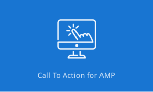 Call To Action for AMP