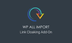 Soflyy WP All Import Pro Link Cloaking Addon